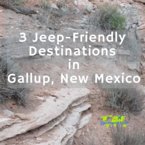 3 Jeep Friendly Destinations in Gallup, New Mexico