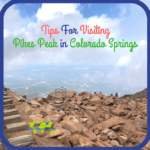 Tips For Visiting Pikes Peak in Colorado Springs