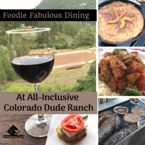 Foodie Fabulous Dining At All-Inclusive Colorado Dude Ranch