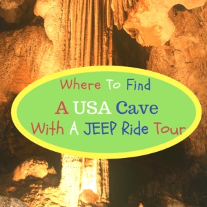 Where To Find A USA Cave With A Jeep Ride Tour