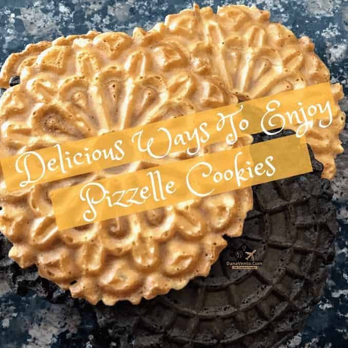How To Enjoy Pizzelle Cookies