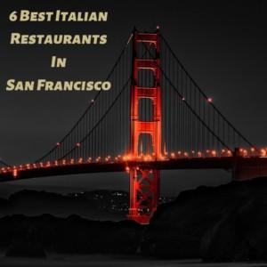 The 6 Best Italian Restaurants In San Francisco