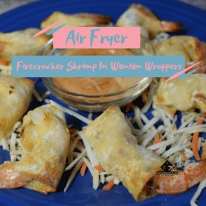 Air Fryer Firecracker Shrimp In Wonton Wrappers
