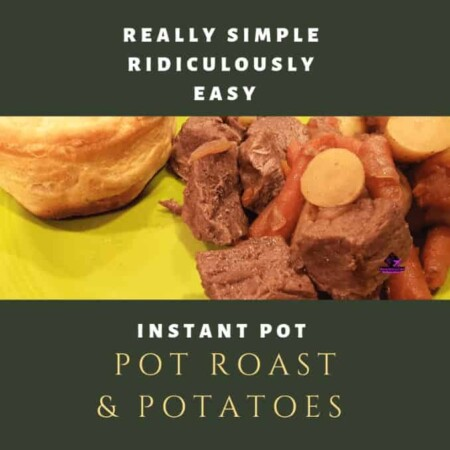 Instant Pot Simple Pot Roast and Potatoes, meat, potatoes, Instant pot, Pot Roast, Carrots, Potatoes, Secret Sauce, one pot cooking, fast and easy, good, moist meat, great meal, budget friendly, portions, gravy, fresh, Instant pot Recipe