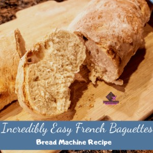 Incredibly Easy French Baguette Bread Machine Recipe