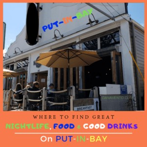 Where To Find Great Nightlife, Food and Drinks On Put-In-Bay