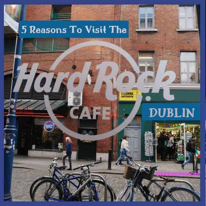5 Reasons To Visit The Hard Rock Cafe in Dublin