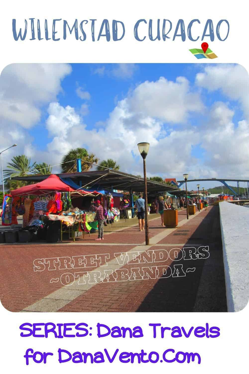 Interesting experiences in Willemstad Curacao: vendors selling in the street before the Pontoon Bridge
