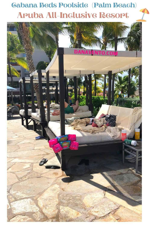Cabanas Poolside at All Inclusive Aruba Resort on Palm Beach