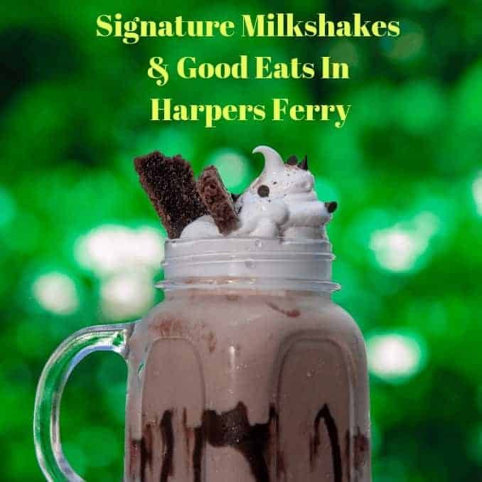 Signature Milkshakes and good eats in Harpers Ferry