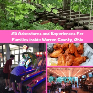 25 Adventures and Experiences For Families inside Warren County Ohio