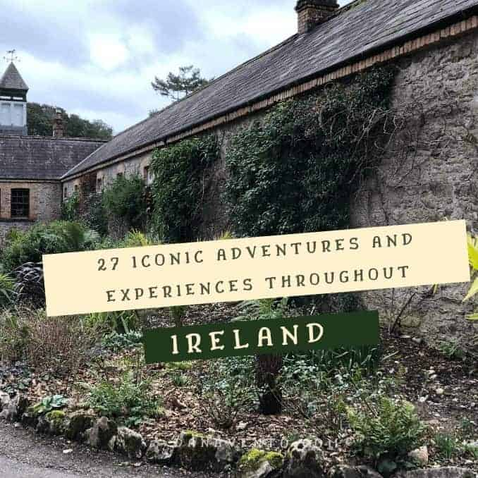 27 Iconic Adventures and Experiences Throughout Ireland