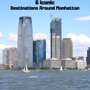 6 Iconic Destinations Around Manhattan