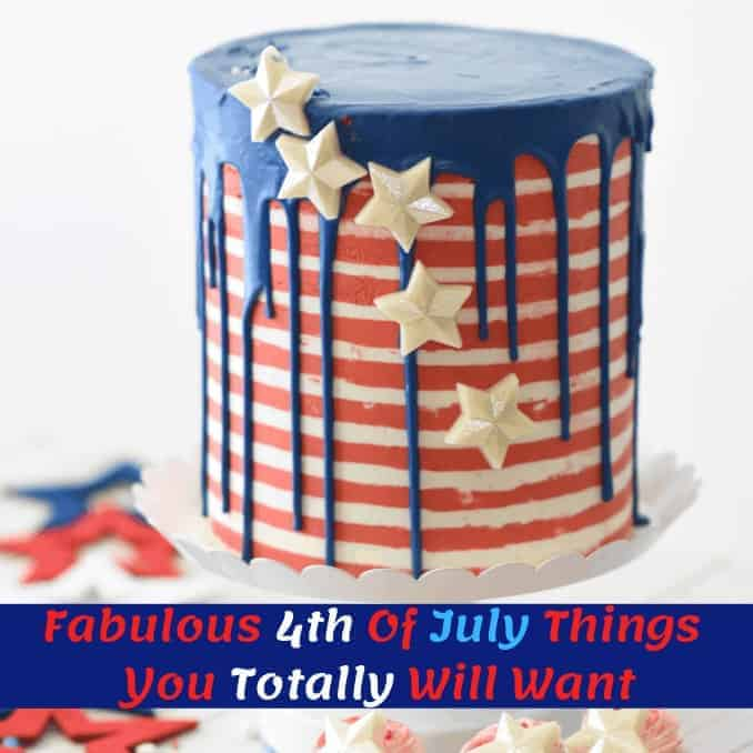 Fabulous 4th Of July Things You Totally Will Want