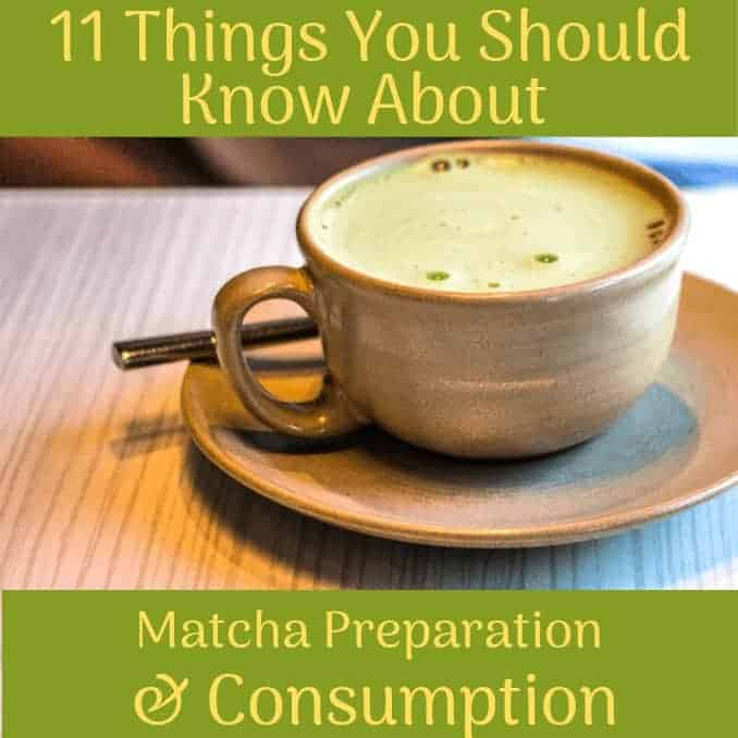 11 Things About Matcha Preparation & Consumption