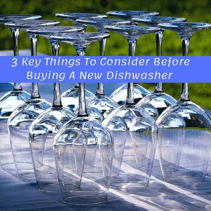 3 Key Things To Consider Before Buying A New Dishwasher