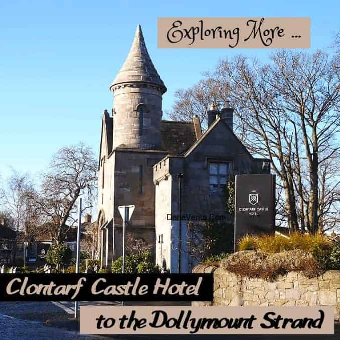 Exploring More From The Clontarf Castle Hotel to the Dollymount Strand