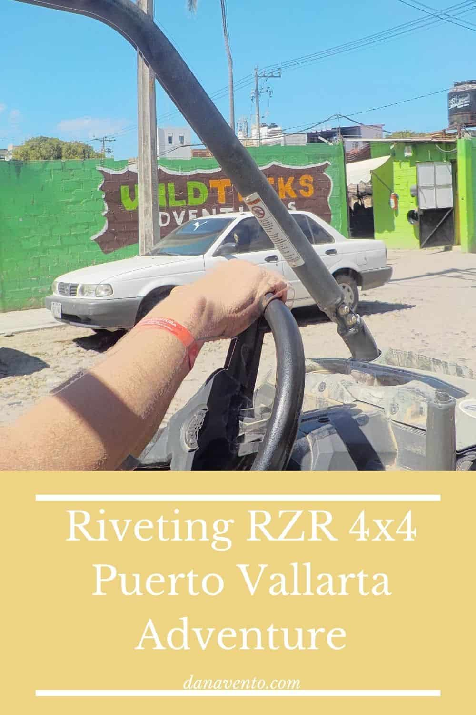 Riveting RZR 4x4 Puerto Vallarta Adventure