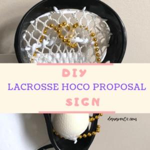 DIY Lacrosse Homecoming Proposal Sign