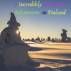 7 Incredibly Interactive Adventures in Finland to Experience