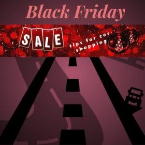 3 Tips For Black Friday Car Shopping