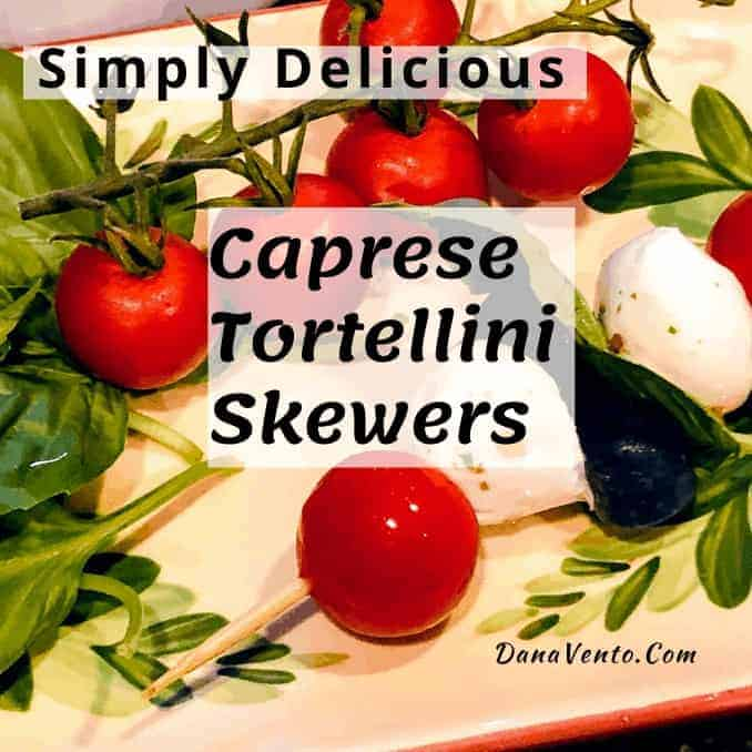 Simply Delicious Caprese Tortellini Skewers. fresh mozzarella, tomatoes, basil, skewers, recipes, parties, holiday parties, Christmas, New Year's Eve, Summer Parties, 4th of July, June, August, May, Father's Day, Memorial Day, Graduations, Birthdays, Tailgating, Home Gating, Big Game Day, Good Eat, Finger Foods, Skewed food, no fork needed, hand eats, hand grabs, simple recipe, no cook appetizer, meatless, vegetarian,