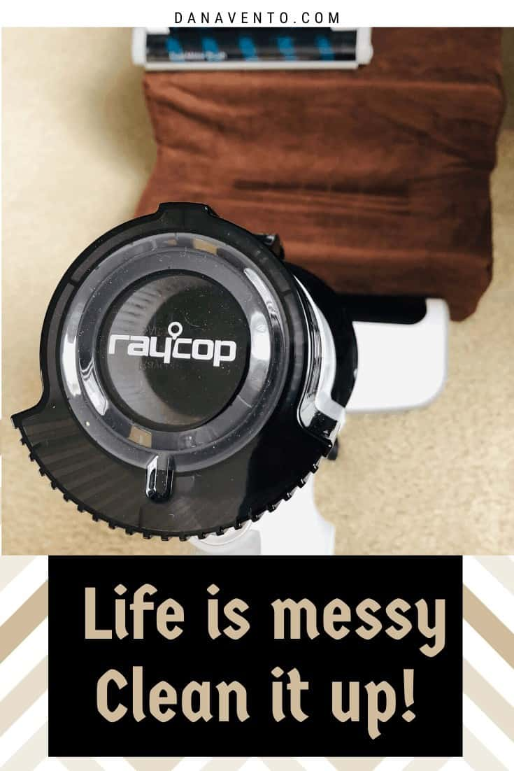 life is messy clean it up raycop up close