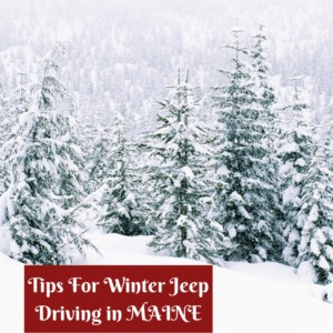 Tips For Winter Jeep Driving in Maine