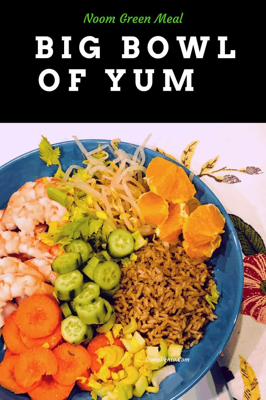 Big Bowl of Yum