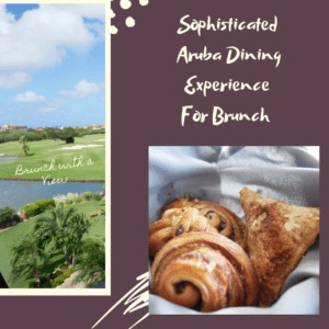 Sophisticated Aruba Dining Experience For Brunch
