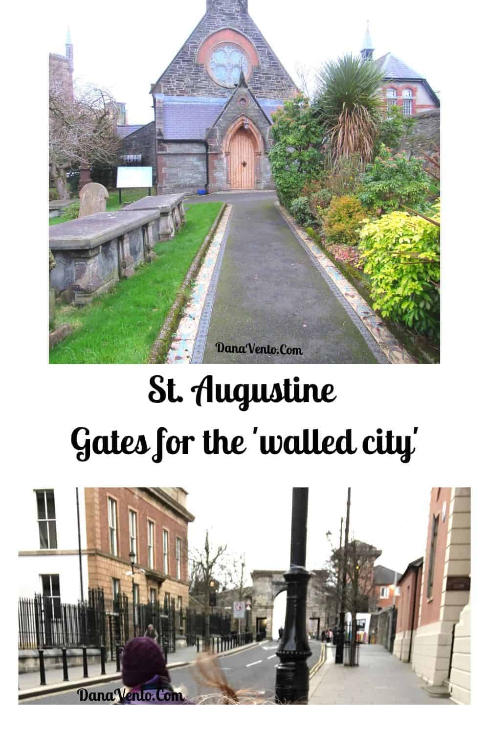 St Augustine Gates for the Walled City