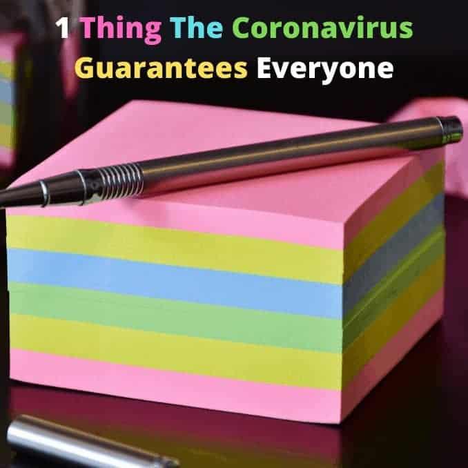 1 Thing The Coronavirus Guarantees Everyone