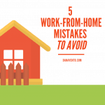 5 Work-From-Home Mistakes to Avoid