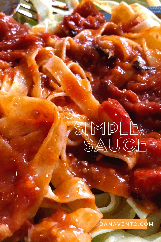 Just Plain Yummy 5-Ingredient Tomato Sauce on fettucine