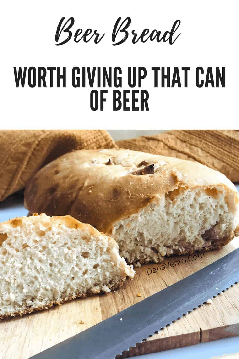 Beer Bread Worth Giving Up That Can Of Beer