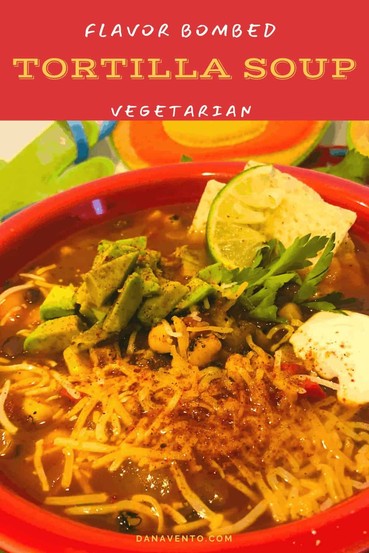 flavor-bombed spicy vegetarian tortilla soup