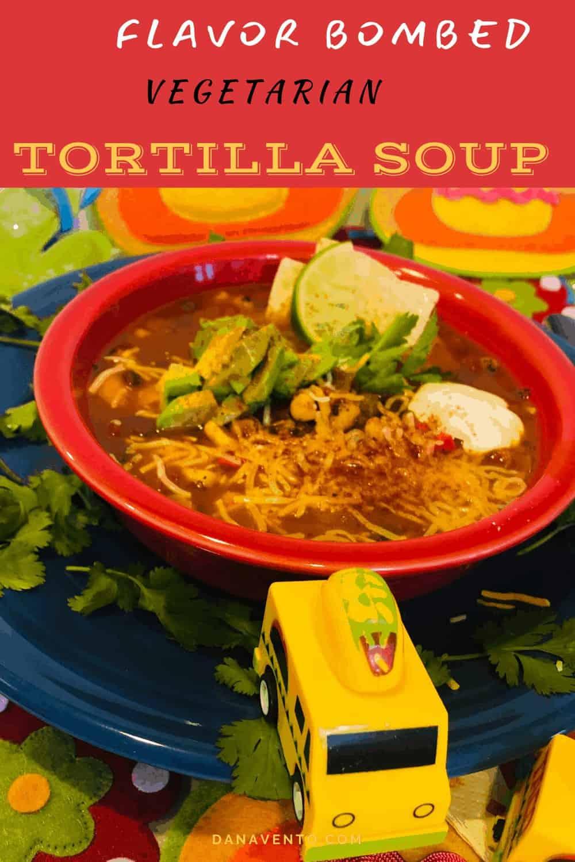 Flavor Bomb Vegetarian Tortilla Soup up close tilt 5