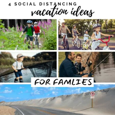 4 Social Distancing Vacation Destinations for Families To Consider