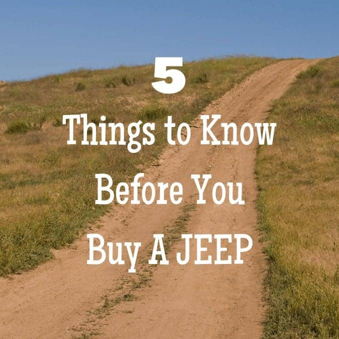 5 Things To Know Before Buying A Jeep
