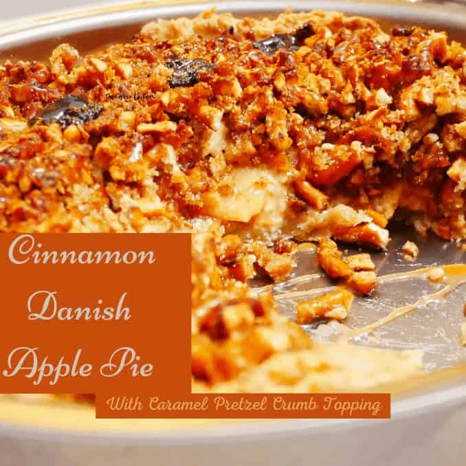 Cinnamon Danish Apple Pie With Caramel Pretzel Crumb Topping