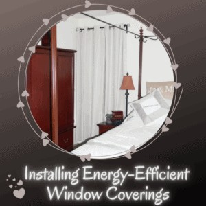 5 Things to Know About Energy-Efficient Window Coverings