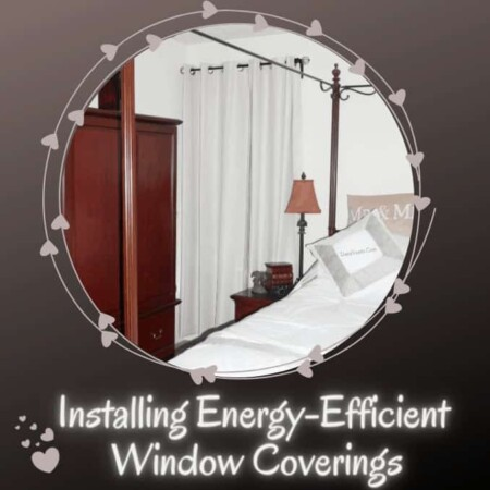 5 Things I've Learned About Installing Energy-Efficient Window Coverings. A Simple DIY.