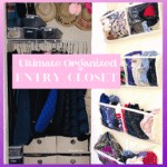 How To Maximize Your Space and create the Ultimate Organized Entry Closet