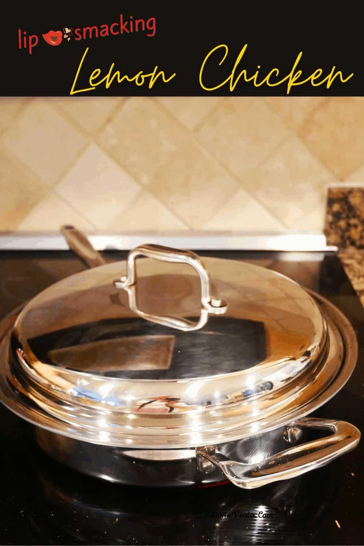 360 Large Fry Pan - Lemon Chicken fya in pan covered