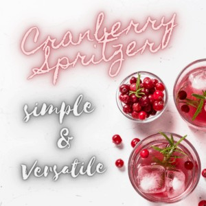 Versatile Cranberry Spritzer For the Holidays
