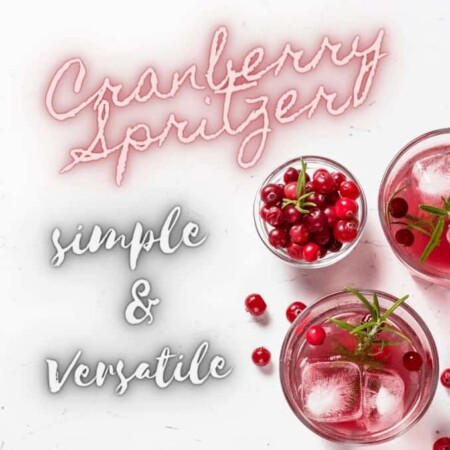 Simple and Versatile Cranberry Spritzer For the Holidays Is Perfect For Sipping!