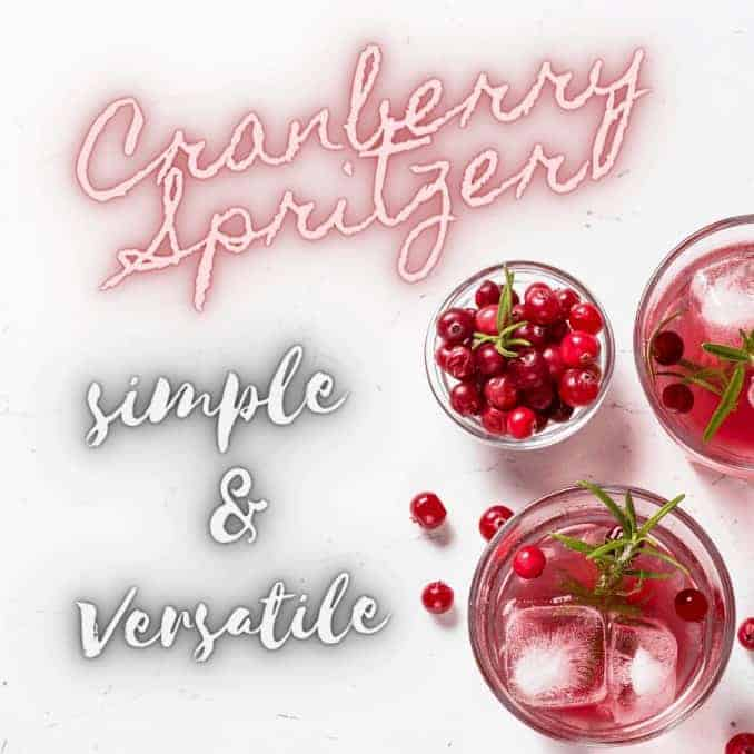Versatile Cranberry Spritzer For the Holidays