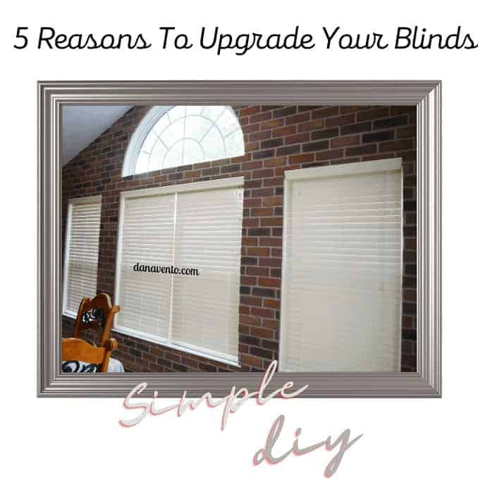 5 Reasons To Upgrade Your Blinds Right Now.