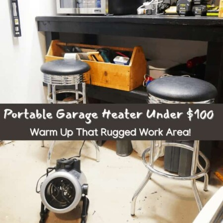 Fantastic Portable Garage Heater Under $100 That Will Warm Your Rugged Work Area!