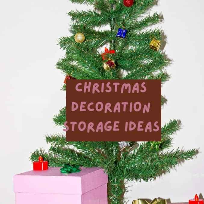 Christmas Decoration Storage Ideas To Get You Organized And Ready For Next Year.